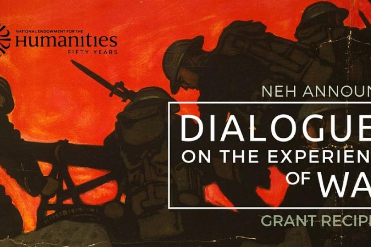 National Endowment for the Humanities- Dialogues on the Experience of War