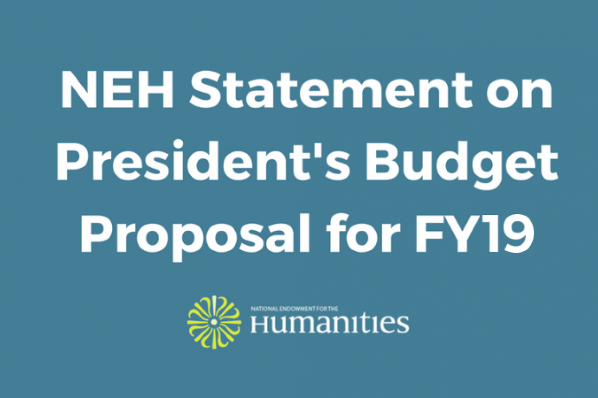 NEH Statement on Proposed FY 2019 Budget