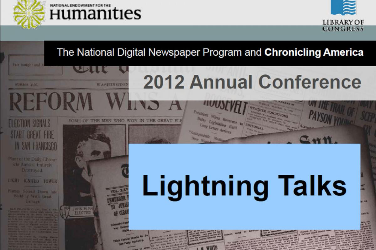 NDNP 2012 Annual Conference Lightning Talks