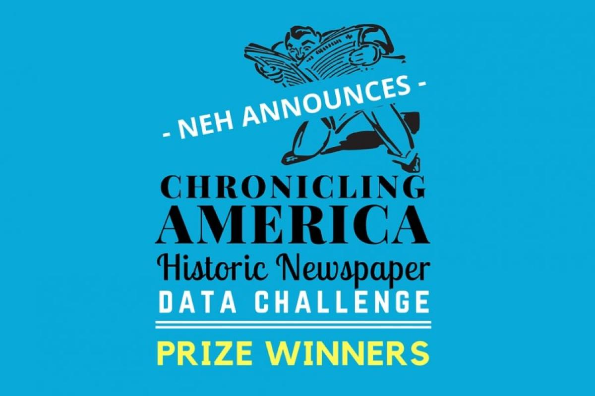 NEH Announces the Winners of the Chronicling America Data Challenge