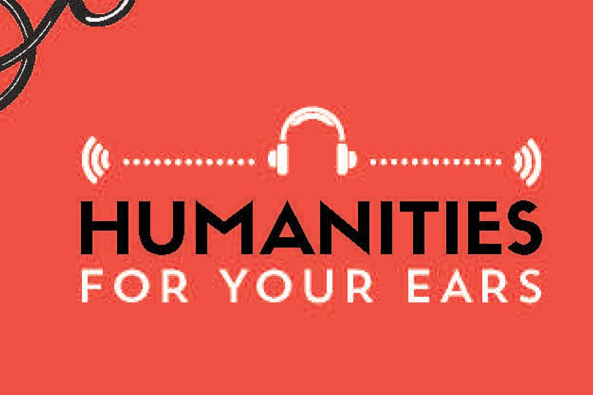 Humanities For Your Ears