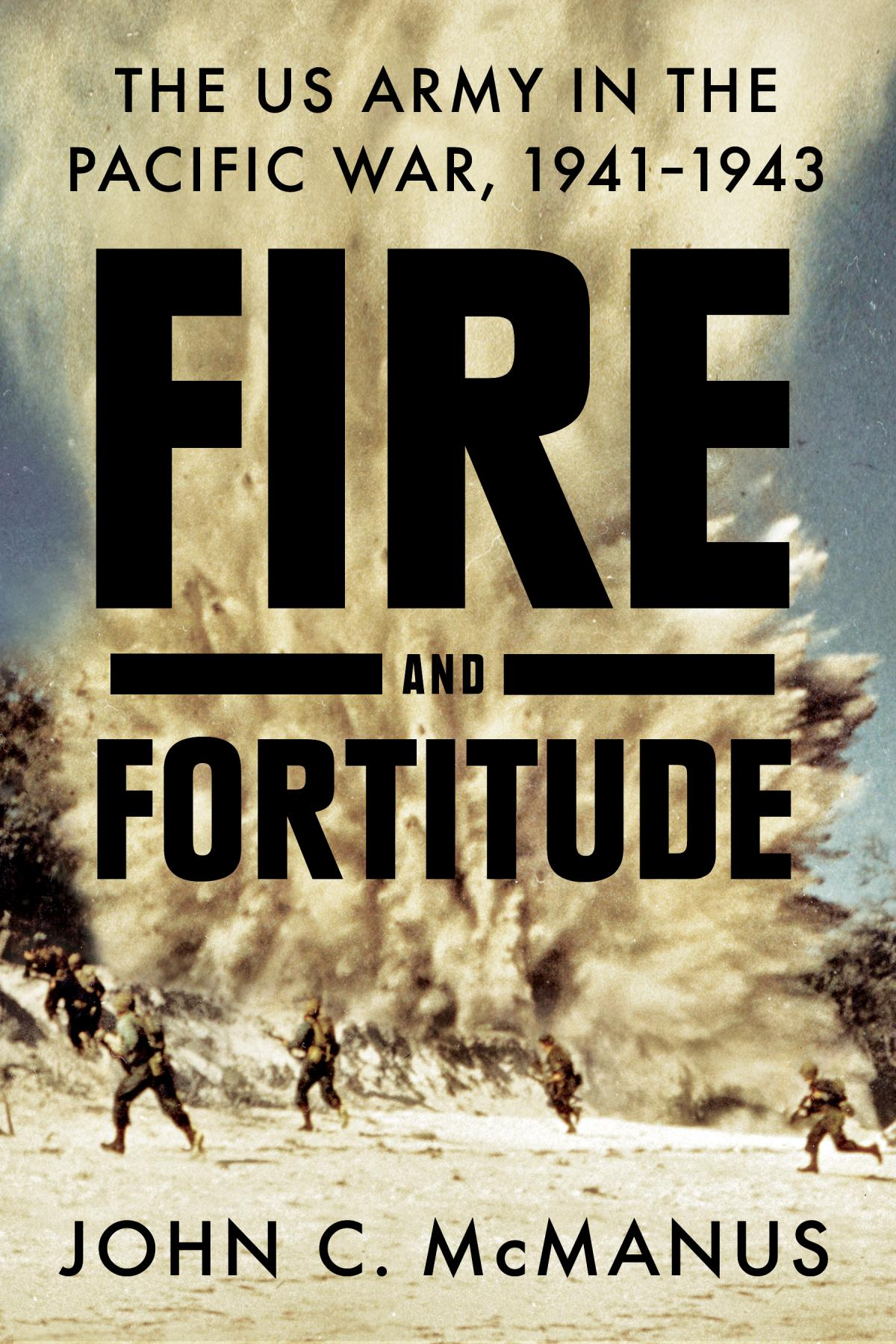 Cover of Fire and Fortitude by John C. McManus