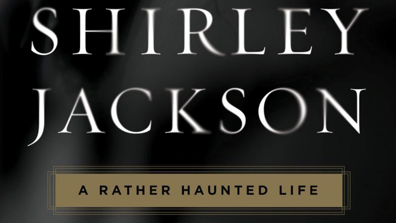 Book cover of Shirley Jackson: A rather haunted life