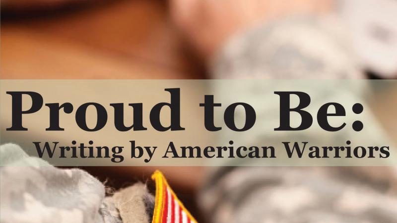 "Book cover of ""Proud to Be: Writing by American Warriors"""