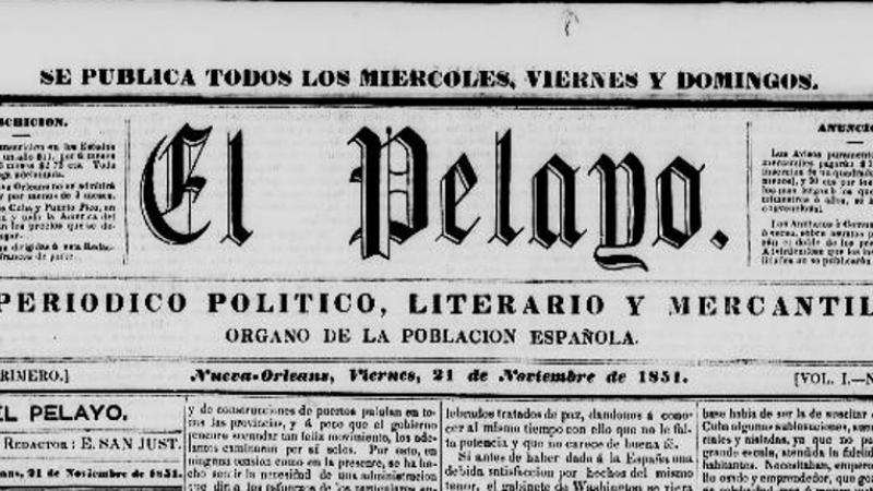El Pelayo: Political, Literary, and Merchant Newspaper. Published Every Wednesday, Friday, and Sunday. Serving the Spanish Population of New Orleans.