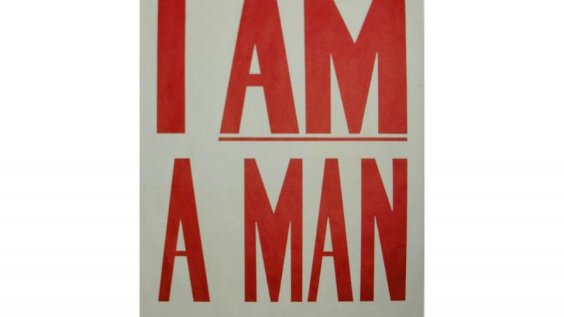 I Am A Man poster, 1968. Collection of Civil Rights Archive/ CADVC-UMBC, Baltimore, Maryland